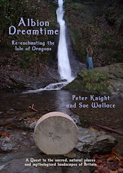 Albion Dreamtime - Re-Enchanting the Isle of Dragons.